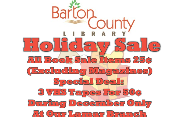 All Book Sale Items 25¢ (Excluding Magazines) Special Deal:  3 VHS Tapes For 50¢ During December Only At Our Lamar Branch