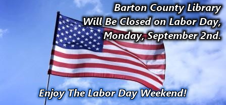 Barton County Library Closed for Labor Day September 2nd,  2019