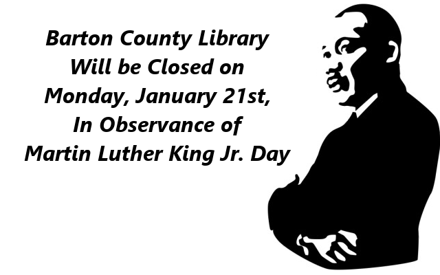 Barton County Library Will be Closed on Monday, January 21st, In Observance of Martin Luther King Jr. Day