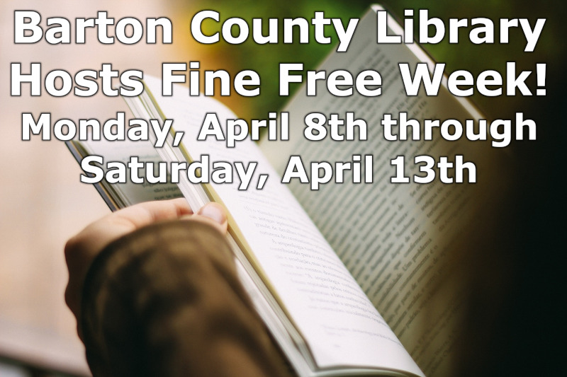 Barton County Library Hosts Fine Free Week! Monday, April 8th through Saturday, April 13th