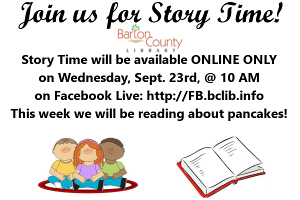 Story Time will be available ONLINE ONLY on Wednesday, Sept. 23rd, @ 10 AM on Facebook Live: http://FB.bclib.info This week we will be reading about pancakes!