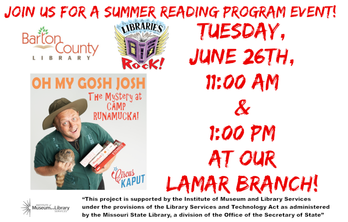 Oh My Gosh Josh Tuesday June 26th at 11 AM and 1 PM at our Lamar Branch