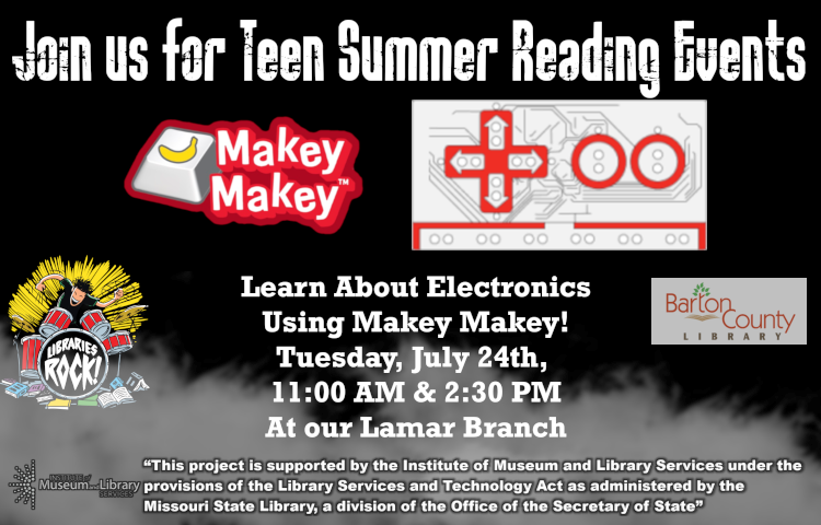 Teen Ad Final Week of July 24th 11am and 230pm makey makey electronics
