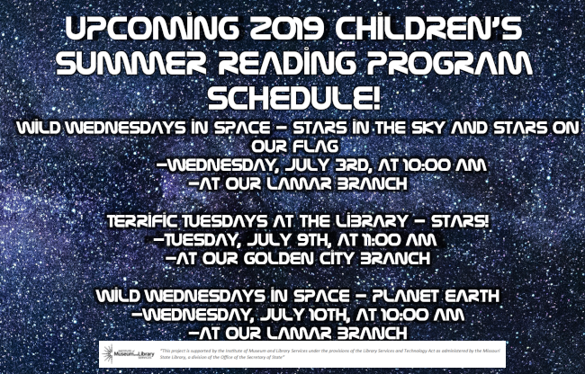 Upcoming Children's Summer reading events Wild Wednesdays in Space - Stars in the Sky and Stars on Our Flag          -Wednesday, July 3rd, at 10:00 AM -At our Lamar Branch  Terrific Tuesdays at the Library - Stars! -Tuesday, July 9th, at 11:00 AM  -At our Golden City Branch  Wild Wednesdays in Space - Planet Earth -Wednesday, July 10th, at 10:00 AM -At our Lamar Branch