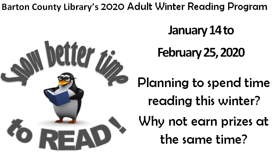 Barton County Library's 2020 Adult Winter Reading Program January 14 to  February 25, 2020. Planning to spend time reading this winter? Why not earn prizes at the same time?